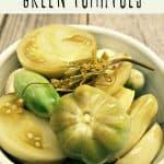Lacto-fermented green tomato pickles recipe