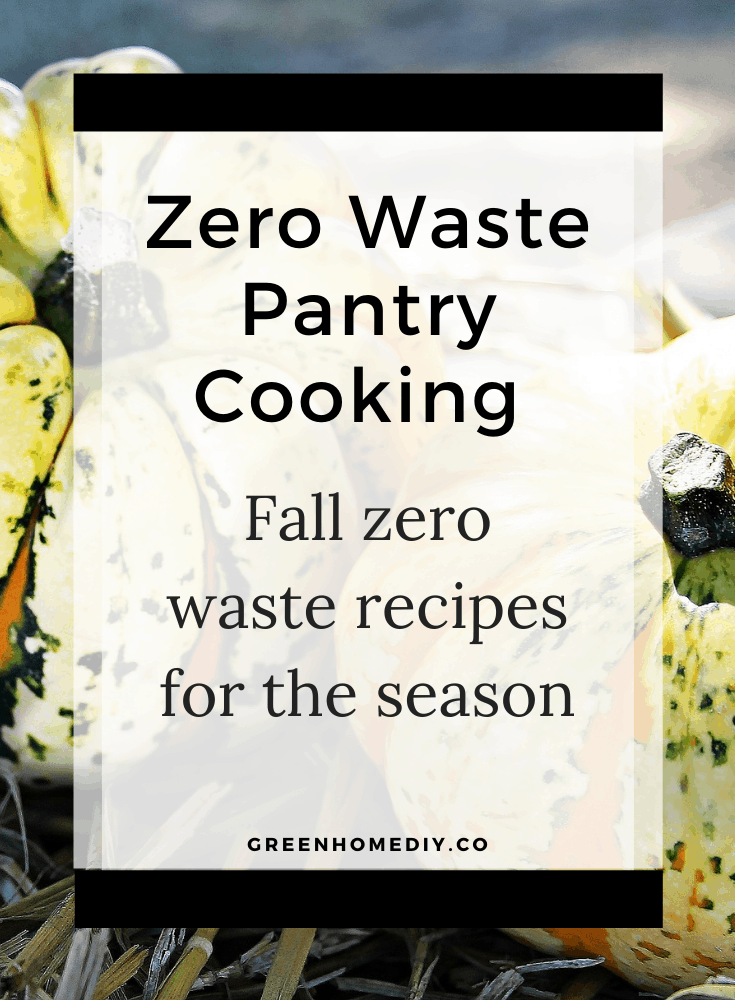 Zero food waste pantry cooking for fall