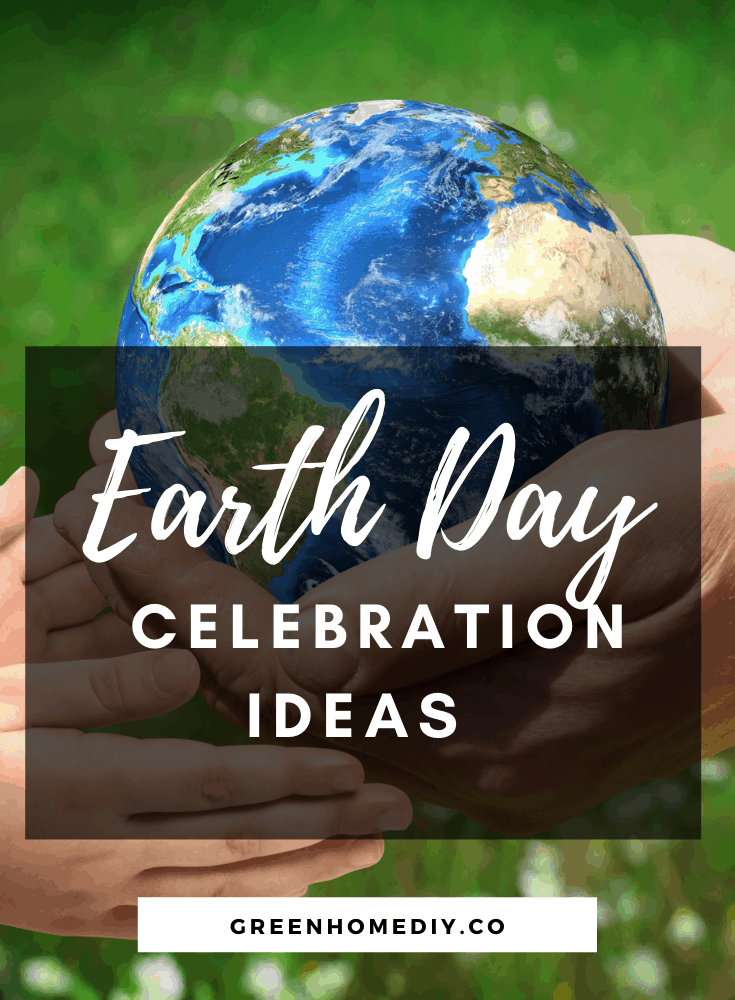 Earth Day Ideas to celebrate the day